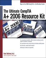 The Ultimate CompTIA A+ 2006 Resource Kit, 1st Edition, 978-1-59863-396-2