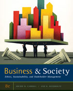 Business and Society: Ethics, Sustainability, and Stakeholder Management, 8th Edition, 978-0-538-45316-5