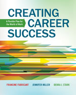 Creating Career Success: A Flexible Plan for the World of Work, 1st Edition, 978-1-133-31390-8