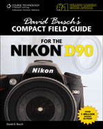 David Busch's Compact Field Guide for the Nikon D90, 1st Edition, 978-1-4354-5859-8