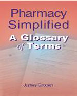 Pharmacy Simplified: A Glossary of Terms, 1st Edition, 978-0-7668-2858-2