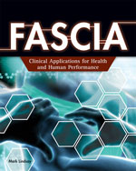 Close Out Version: FASCIA: Clinical Applications for Health and Human Performance, 978-1-111-81300-0
