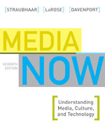 Media Now: Understanding Media, Culture, and Technology, 7th Edition, 978-1-4390-8257-7