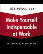 101 Ways to Make Yourself Indispensable at Work, 1st Edition, 978-1-4354-5432-3