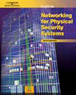 Guide to Networking for Physical Security Systems, 1st Edition, 978-1-4180-7396-1