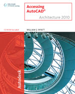 Accessing AutoCAD® Architecture 2010, 1st Edition, 978-1-4390-5561-8