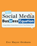 The Social Media Business Equation, 1st Edition, ISBN-13: 978-1-4354-5986-1