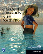 Character Animation with Poser Pro, 1st Edition, 978-1-58450-517-4