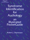 Syndrome Identification for Audiology: An Illustrated PocketGuide, 1st Edition, 978-0-7693-0020-7