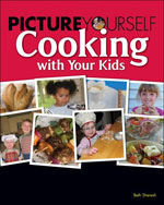 Picture Yourself Cooking With Your Kids, 1st Edition, 978-1-59863-558-4