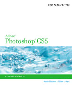 New Perspectives on Adobe Photoshop CS5, Comprehensive, 1st Edition, 978-0-538-75794-2