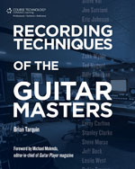 Recording Techniques of the Guitar Masters, 1st Edition, 978-1-4354-6016-4