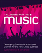 It All Begins with the Music: Developing Successful Artists for the New Music Business, 1st Edition, 978-1-59863-863-9