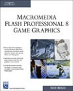 Macromedia Flash Professional 8 Game Graphics, 1st Edition, 978-1-58450-483-2