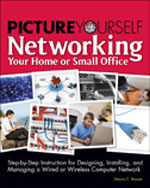 Picture Yourself Networking Your Home or Small Office, 1st Edition, 978-1-59863-557-7