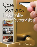 Case Scenarios In Hospitality Supervision, 1st Edition, 978-1-4283-2140-3