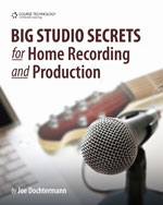 Big Studio Secrets for Home Recording and Production, 1st Edition, 978-1-4354-5505-4