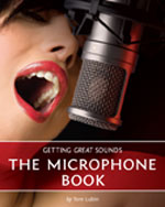 Getting Great Sounds: The Microphone Book, 1st Edition, 978-1-59863-570-6