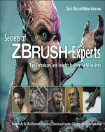 Secrets of Zbrush Experts: Tips, Techniques, and Insights for Users of All Abilities, 1st Edition, 978-1-4354-5897-0