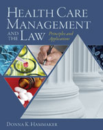 Study Guide for Hammaker's Health Care Management and the Law: Principles and Applications, ISBN-13: 978-1-4283-2008-6
