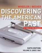 Discovering the American Past: A Look at the Evidence, Volume II: Since 1865, 6th Edition, 978-0-618-52260-6