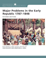 Major Problems in the Early Republic, 1787-1848, 2nd Edition, 978-0-618-52258-3