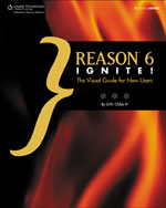 Reason 6 Ignite!: The Visual Guide for New Users, 1st Edition, 978-1-133-70317-4