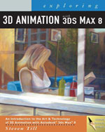 Exploring 3D Animation with 3Ds Max 8, 1st Edition, 978-1-4283-0408-6