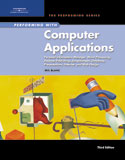 Performing with Computer Applications: Personal Information Manager, Word Processing, Desktop Publishing, Spreadsheets, Databases, Presentations, Internet, and Web Design, 3rd Edition, 978-1-4188-6515-3
