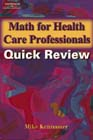 Math for Health Care Professionals Quick Review, 1st Edition, 978-1-4018-8005-7