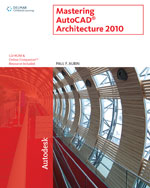 AutoCAD® for Architecture 2010 Course Notes, 978-1-111-12486-1