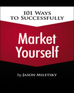 101 Ways to Successfully Market Yourself, 1st Edition, ISBN-13: 978-1-4354-5510-8