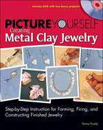 Picture Yourself Creating Metal Clay Jewelry, 1st Edition, 978-1-59863-506-5