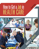 How To Get a Job in Health Care with CD and Premium Website Printed Access Card, 2nd Edition, 978-1-111-64008-8
