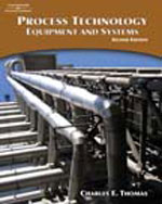 Process Technology Equipment and Systems, 2nd Edition, 978-1-4180-3067-4