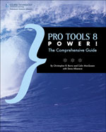 Pro Tools 8 Power!: The Comprehensive Guide, 1st Edition, 978-1-59863-898-1