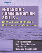 Enhancing Communication Skills of Deaf and Hard of Hearing Children in the Mainstream, 1st Edition, 978-0-7693-0099-3