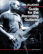 M-Audio Guide for the Recording Guitarist, 1st Edition, 978-1-59863-423-5