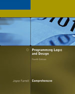 Close Out Version: Programming Logic and Design, Comprehensive, Fourth Edition, 978-1-111-81915-6