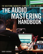 The Mastering Engineer's Handbook: The Audio Mastering Handbook, 2nd Edition, 978-1-59863-449-5