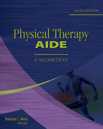 Physical Therapy Aide: A Worktext, 3rd Edition, 978-1-4180-1317-2