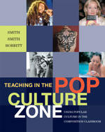 Teaching in the Pop Culture Zone: Using Popular Culture in the Composition Classroom, 1st Edition, 978-1-4282-3101-6