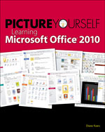 Picture Yourself Learning Microsoft Office 2010, 2nd Edition, ISBN-13: 978-1-59863-890-5