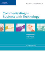 New Perspectives on Communicating in Business with Technology, 1st Edition, 978-0-619-26791-9