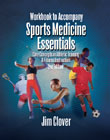 Workbook for Clover's Sports Medicine Essentials: Core Concepts in Athletic Training & Fitness Instruction, 2nd, ISBN-13: 978-1-4018-6186-5