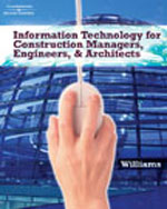 Information Technologies for Construction Managers, Architects and Engineers, 1st Edition, 978-1-4180-3958-5