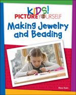 Kids!: Picture Yourself Making Jewelry, 1st Edition, 978-1-59863-526-3