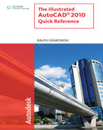 The Illustrated AutoCAD® 2010 Quick Reference, 1st Edition, 978-1-4390-5627-1