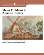 Major Problems in Atlantic History: Documents and Essays, 1st Edition, 978-0-618-61114-0