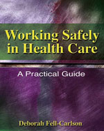 Working Safely in Health Care: A Practical Guide, 1st Edition, 978-1-4180-0623-5